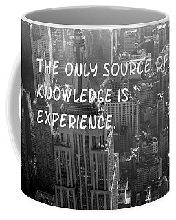 The Only Source Of Knowledge Coffee Mug