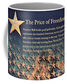 Coffee Mug featuring the photograph The Price Of Freedom by Marianna Mills