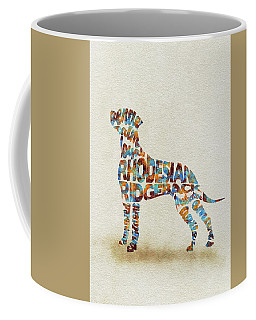 Coffee Mug featuring the painting The Rhodesian Ridgeback Dog Watercolor Painting / Typographic Art by Ayse and Deniz