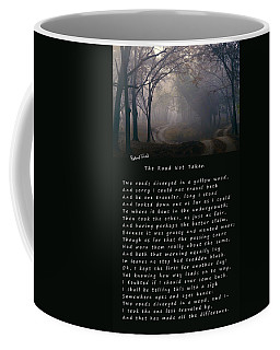 The Road Not Taken Poem By Robert Frost Coffee Mug