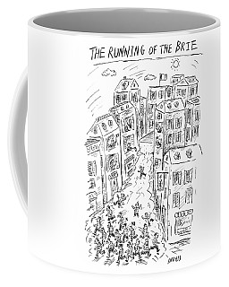 The Running Of The Brie Coffee Mug