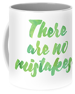 There Are No Mistakes Coffee Mug