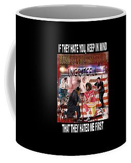 They Hated Me First Coffee Mug