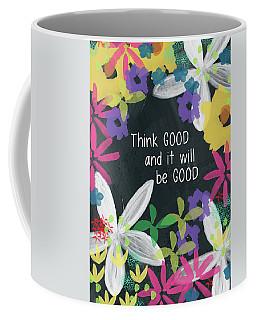 Think Good- Art By Linda Woods Coffee Mug