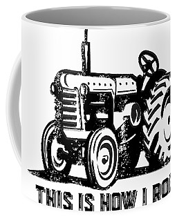 This Is How I Roll Tractor Coffee Mug