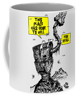 This Place Has Gone To Hell Coffee Mug