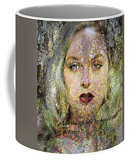 Though She Be But Little, She Is Fierce... Coffee Mug