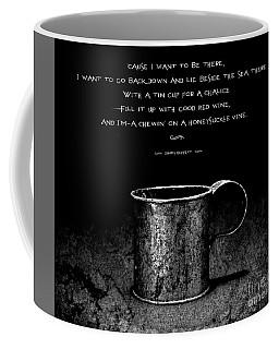 Tin Cup Chalice Lyrics Coffee Mug