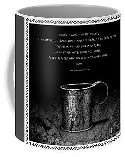 Tin Cup Chalice Lyrics With Wavy Border Coffee Mug by John Stephens