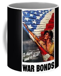 To Have And To Hold - War Bonds Coffee Mug