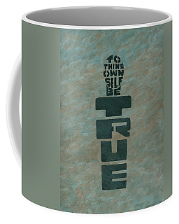 To Thine Own Self... Coffee Mug