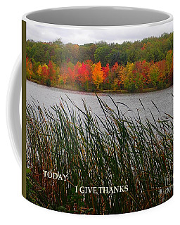 Today I Give Thanks Coffee Mug