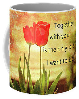 Coffee Mug featuring the photograph Together With You by Trina Ansel