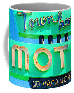 Coffee Mug featuring the photograph Town House Motel . No Vacancy by Wingsdomain Art and Photography