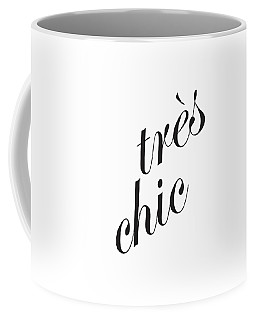 Tres Chic - Minimalist Typography Poster - Quote Print - Black And White Coffee Mug