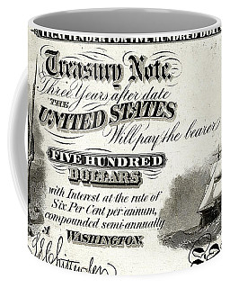 Coffee Mug featuring the digital art U.s. Five Hundred Dollar Bill - 1864 $500 Usd Treasury Note  by Serge Averbukh