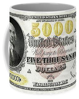 Coffee Mug featuring the digital art U.s. Five Thousand Dollar Bill - 1878 $5000 Usd Treasury Note  by Serge Averbukh