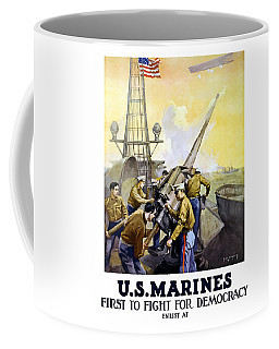 Us Marines -- First To Fight For Democracy Coffee Mug