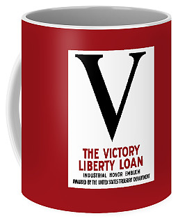 Coffee Mug featuring the mixed media Victory Liberty Loan Industrial Honor Emblem by War Is Hell Store