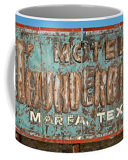 Coffee Mug featuring the photograph Vintage Weathered Thunderbird Motel Sign Marfa Texas by John Stephens