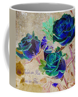 Violets Are Red- Roses Are Blue Coffee Mug