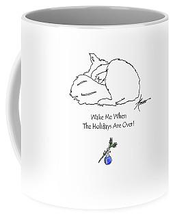 Wake Me When The Holidays Are Over  Coffee Mug