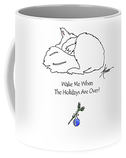 Wake Me When The Holidays Are Over  Coffee Mug