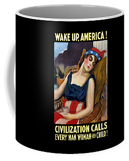 Wake Up America - Civilization Calls Coffee Mug