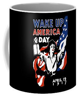 Wake Up America Day - Ww1 Coffee Mug