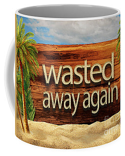 Wasted Away Again Jimmy Buffett Coffee Mug