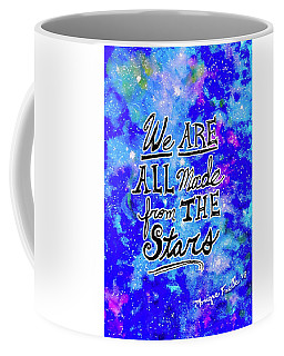 We Are All Made From The Stars Coffee Mug