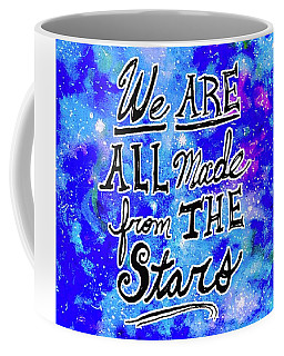 Coffee Mug featuring the mixed media We Are All Made From The Stars by Monique Faella