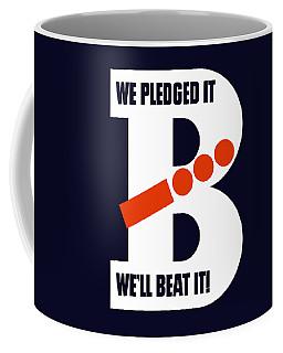 We Pledged It We'll Beat It -- Ww2 Coffee Mug