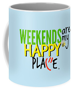 Weekends Are My Happy Place Coffee Mug