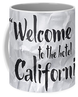 Welcome To The Hotel California Coffee Mug