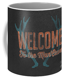 Welcome To The Man Cave Sign Coffee Mug