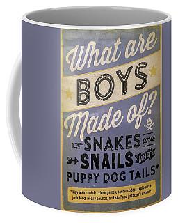 What Are Boys Made Of Signage Art Coffee Mug