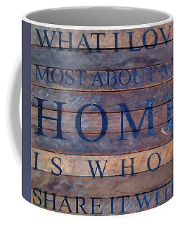 Coffee Mug featuring the digital art What I Love Most About My Home by Chris Flees