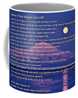 What If Our Religion Was Life Coffee Mug