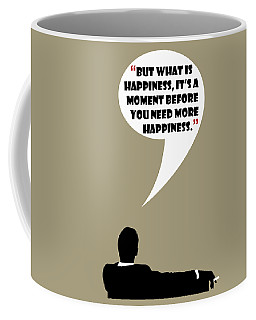 What Is Happiness - Mad Men Poster Don Draper Quote Coffee Mug