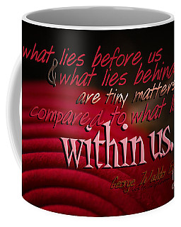 What Lies Within Us Coffee Mug