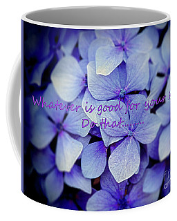 Whatever Is Good For Your Soul Coffee Mug
