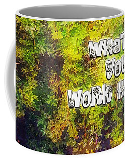Whatever You Do Work Heartily Colossians 3 23 Coffee Mug