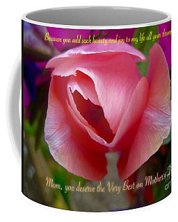 When Your Mom Deserves The Very Best Coffee Mug by Kimberlee Baxter