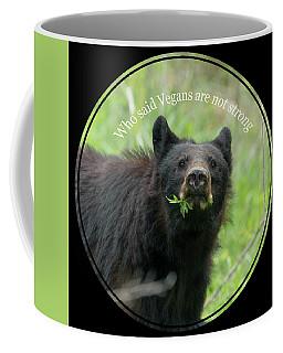 Who Said Vegans Are Not Strong Coffee Mug