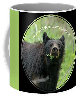 Who Said Vegans Are Not Strong Coffee Mug
