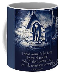 Coffee Mug featuring the digital art Why Am I Living Like This by Kathy Tarochione