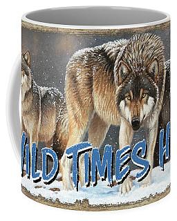 Wild Times Here Coffee Mug