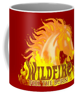 Wildfire - Feel The Burn Coffee Mug