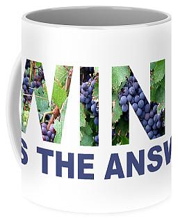 Wine Is The Answer Coffee Mug